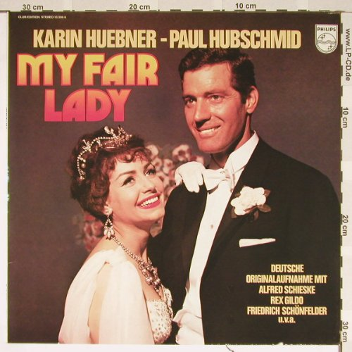 My Fair Lady: Karin Huebner - Paul Hubschmid, Philips(13 306 6), D,Ri,DSC, 61 - LP - B3688 - 5,00 Euro