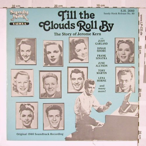 Till the Clouds Roll by: The Story of Jerome Kern, SandyHook(SH-2080), US, 83 - LP - B3728 - 7,50 Euro