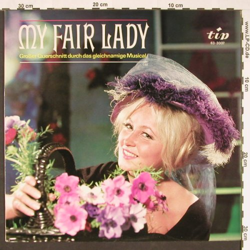 My Fair Lady: Grosser Querschnitt, TIP(63-3007), D,  - LP - C9147 - 4,00 Euro