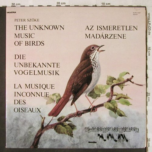 Szöke,Peter: The Unknown Music of Birds, Hungaroton(LPX 19347), , 1987 - LP - H3667 - 6,00 Euro