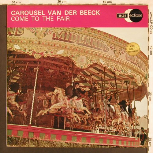 Carousel van der Beeck: Come to the Fair - Medley, Decca Eclipse(ECS 2082), UK, Ri, 1966 - LP - X3707 - 7,50 Euro
