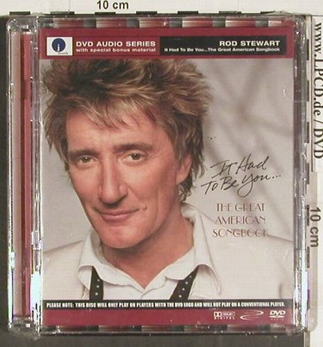 Stewart,Rod: It Had to Be You..Great Am.Songbook, J Rec.(), FS-New, 02 - DVD-A - 20112 - 15,00 Euro