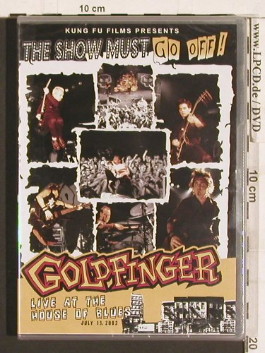 Goldfinger: The Show must go off !, FS-New, Kung Fu(78823-9), EU, 2004 - DVD - 20257 - 10,00 Euro