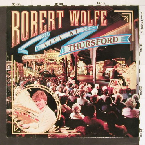 Wolfe,Robert: Live At Thursford, Thursford(TE 12), UK, 84 - LP - B8250 - 5,00 Euro
