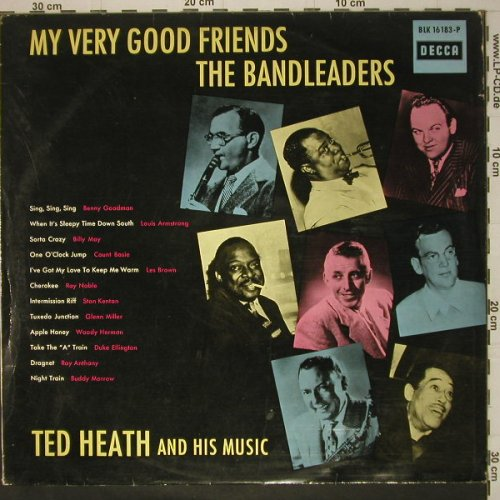 Heath,Ted  and his Music: My Very Good Friends The Bandleader, Decca(BLK  16183-P), D,  - LP - C6596 - 7,50 Euro