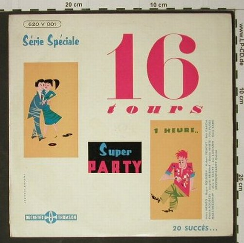 V.A.Super Party: Vol.1-16 tours, ! 16 rpm -1Heure..., Ducretet Thomson(620 V 001), F,vg+/vg+, 1957 - 10inch - C8289 - 9,00 Euro