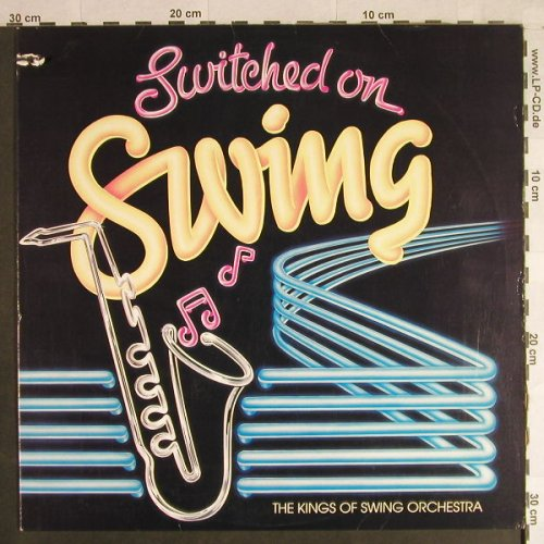 The Kings of Swing Orchestra: Switched on Swing, Era Rec.(PNU 9750), US, co, 1982 - LP - H1141 - 5,00 Euro