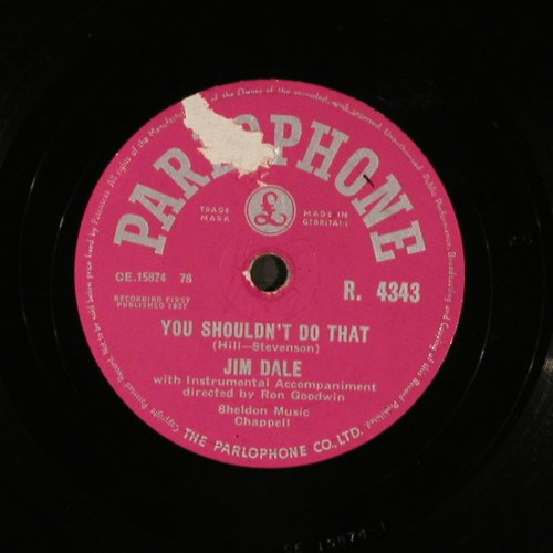 Dale,Jim: You shouldn't do that/Be my Girl, Parlophone(R.4343), UK, 1957 - 25cm - N238 - 10,00 Euro